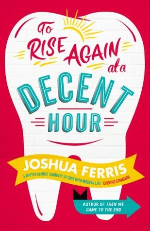 Download To Rise Again at a Decent Hour PDF