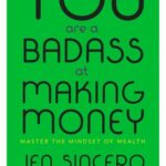 You Are a Badass at Making Money PDF by Jen Sincero