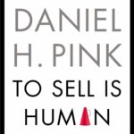 To Sell Is Human PDF by Daniel H. Pink
