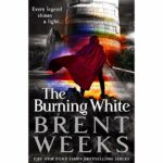 The Burning White PDF by Brent Weeks