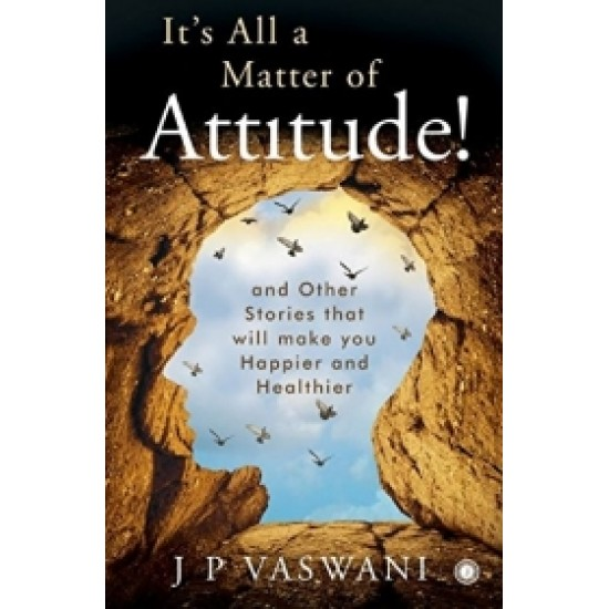 It's All a Matter of Attitude by Justin Herald