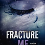 Fracture Me PDF by Tahereh Mafi