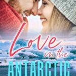 Love in the Antarctic by Emily Silver (ePUB)